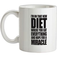 I'm On That New Miracle Diet mug.
