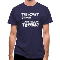 The Night Is Dark And Full Of Terrors classic fit.