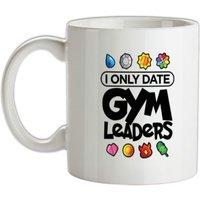 I Only Date Gym Leaders mug.