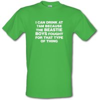 I Can Drink At 7am Because The Beastie Boys Fought For That Type Of Thing male t-shirt.