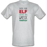 Check Your Elf Before You Wreck Your Elf male t-shirt.