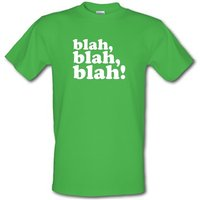 Blah Blah Blah! male t-shirt.
