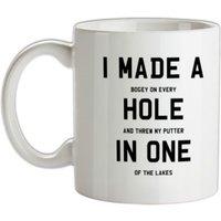 I Made A Hole In One mug.