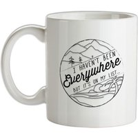 I Haven't Been Everywhere But It's On My List mug.