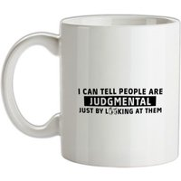 I Can Tell People Are Judgmental Just By Looking At Them mug.