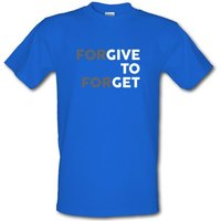 Forgive To Forget male t-shirt.