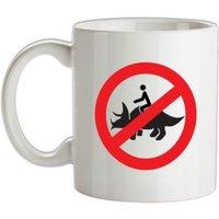 No Dinosaur Riding mug.
