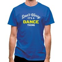 Don't Worry It's A Dance Thing classic fit.