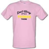 Don't Worry It's A Tennis Thing male t-shirt.