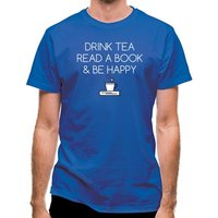 Drink Tea Read a Book & Be Happy classic fit.