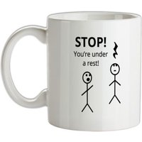 Stop! You're Under a Rest mug.
