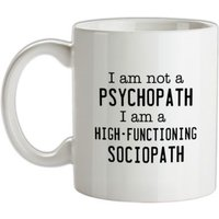 I Am Not A Psychopath mug.