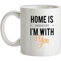 Home Is Wherever I'm With You mug.