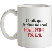 I Finally Quit Drinking For Good mug.