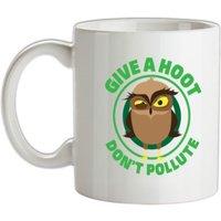 Give A Hoot Don't Pollute mug.