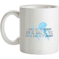 I Shall Call Him Squishy mug.
