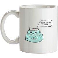 You're Just My Type mug.
