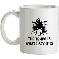 The Tempo Is What I Say It Is mug.