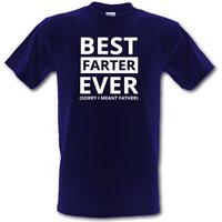 Best Farter Ever (Sorry I meant Father) male t-shirt.
