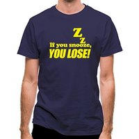If You Snooze You Lose! classic fit.
