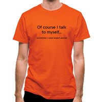 Of Course I Talk To Myself classic fit.