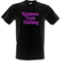 Kindness Costs Nothing male t-shirt.