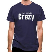 'May Contain : Crazy Classic Fit.