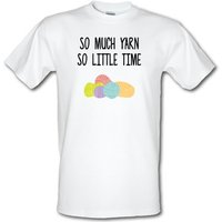 So Much Yarn So Little Time male t-shirt.