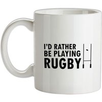 I'd Rather Be Playing Rugby mug.