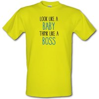 Look Like A Baby Think Like A Boss male t-shirt.