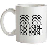 Cool Cool Cool No Doubt mug.