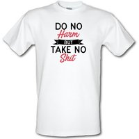 Do No Harm But Take No Shit male t-shirt.
