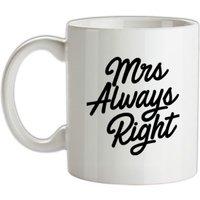 Mrs Always Right mug.