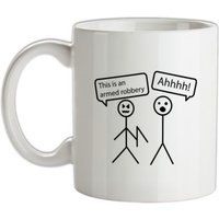 This Is An Armed Robbery mug.