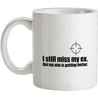 I Still Miss My Ex. But My Aim Is Getting Better mug.