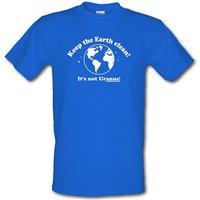 Keep The Earth Clean! It's Not Uranus! male t-shirt.