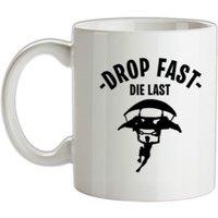 Drop Fast Die Last mug.