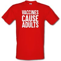 Vaccines Cause Adults male t-shirt.