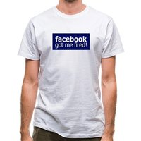 Facebook Got Me Fired classic fit.