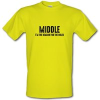 Middle I'm The Reason For The Rules male t-shirt.