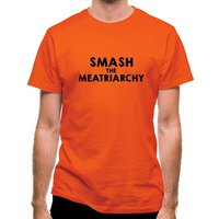 Smash The Meatriarchy classic fit.