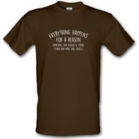 Everything Happens For A Reason male t-shirt.