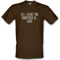All I Want For Christmas Is Cash male t-shirt.