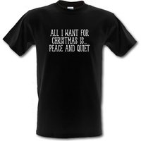 All I Want For Christmas Is Peace & Quiet male t-shirt.