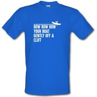 Row Your Boat Gently Off A Cliff male t-shirt.