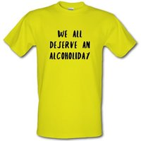We Deserve An Alcoholiday male t-shirt.