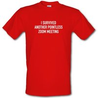 I survived another pointless Zoom meeting male t-shirt.