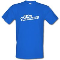 I Piss Excellence! male t-shirt.