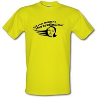 Tell Your Mum To Stop Texting Me! male t-shirt.