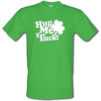 Hug Me For Luck! male t-shirt.
